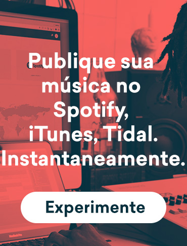 Publique sua música no Spotify, iTunes, Tidal. Instantaneamente. Experimente.